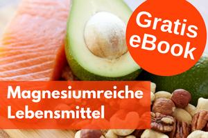 Hol Dir jetzt das GRATIS eBook über die Top 10 der magnesiumsreichsten, gesunden Lebensmittel!